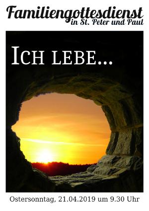 "Familiengottesdienst am Ostersonntag, 21.04.2019, 9.30 Uhr ""Ich lebe..."""